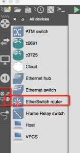 3.GNS3,使用EtherSwitch Router即可。