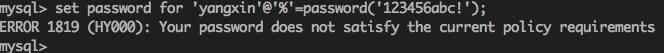 默认密码检查策略要求密码必须包含:大小写字母、数字和特殊符号,并且长度不能少于 8 位。